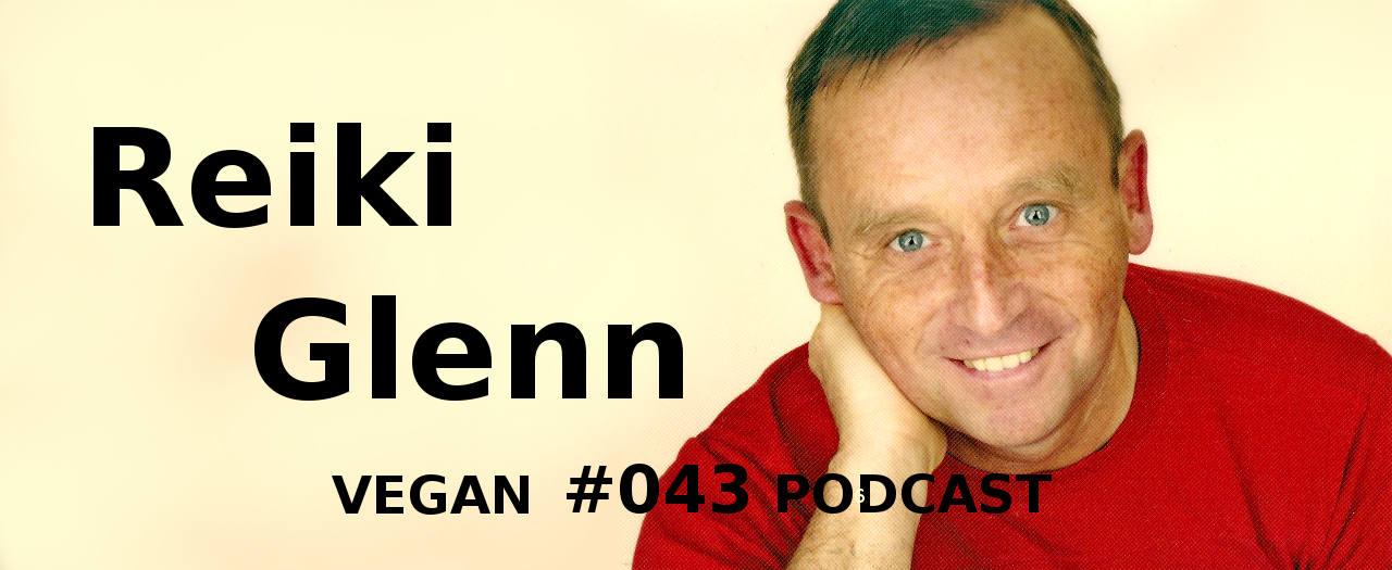 Reiki Glenn - Vegan Podcast